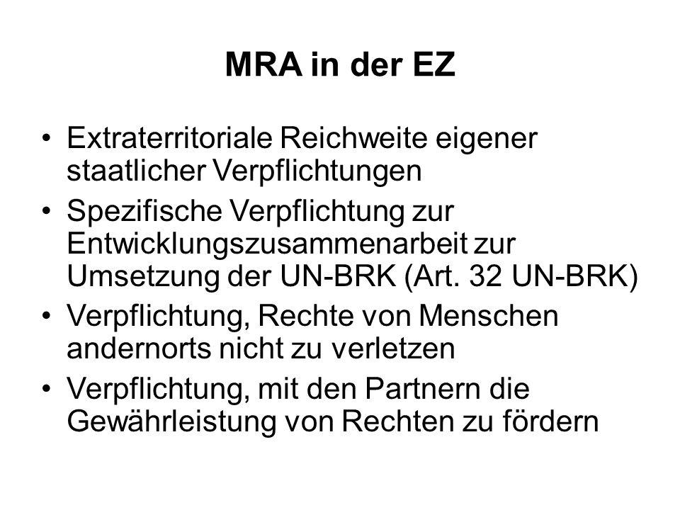 MRA in der EZ Extraterritoriale Reichweite eigener staatlicher Verpflichtungen Spezifische Verpflichtung zur Entwicklungszusammenarbeit zur Umsetzung