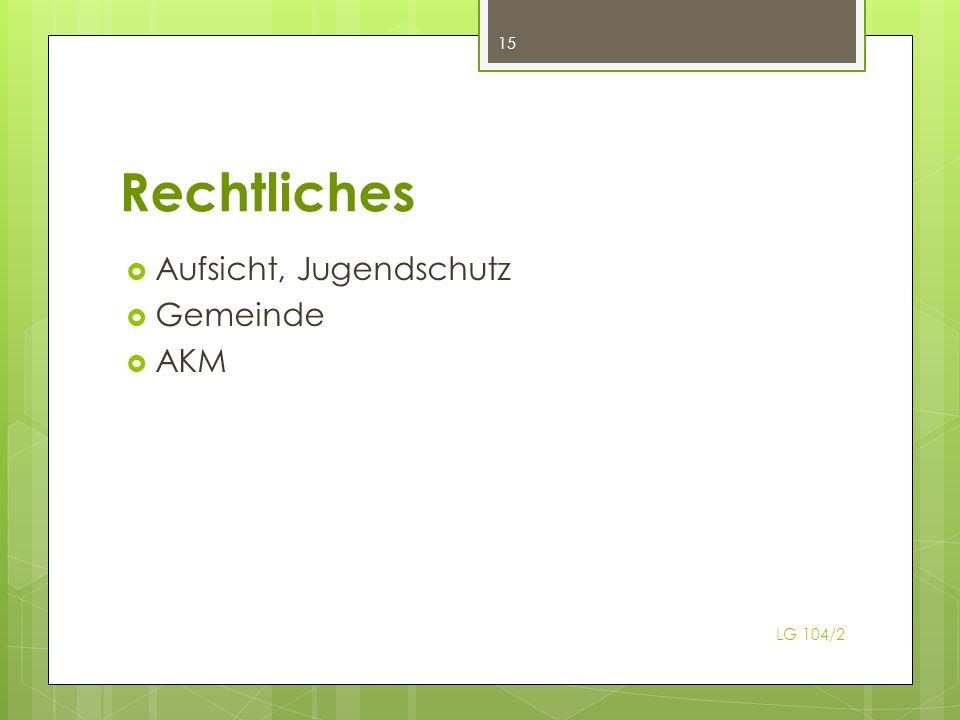 Rechtliches Aufsicht, Jugendschutz Gemeinde AKM 15 LG 104/2