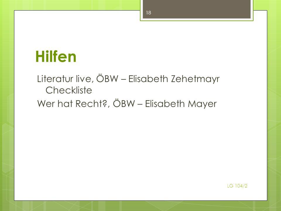 Hilfen Literatur live, ÖBW – Elisabeth Zehetmayr Checkliste Wer hat Recht , ÖBW – Elisabeth Mayer 18 LG 104/2