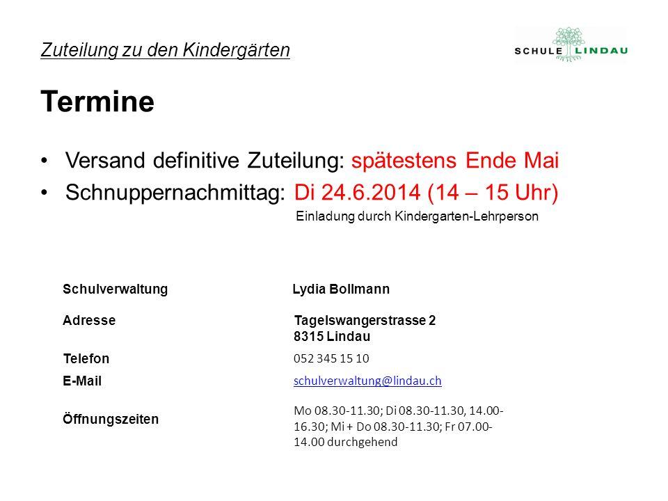 Zuteilung zu den Kindergärten Termine Versand definitive Zuteilung: spätestens Ende Mai Schnuppernachmittag: Di 24.6.2014 (14 – 15 Uhr) Einladung durc