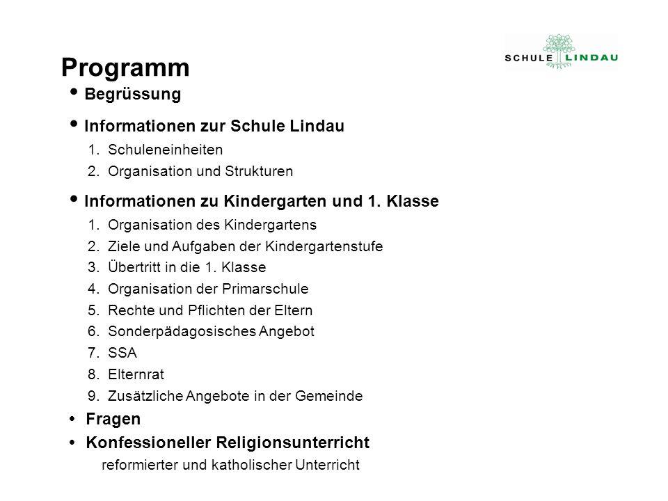 Begrüssung Informationen zur Schule Lindau 1.Schuleneinheiten 2.Organisation und Strukturen Informationen zu Kindergarten und 1. Klasse 1.Organisation