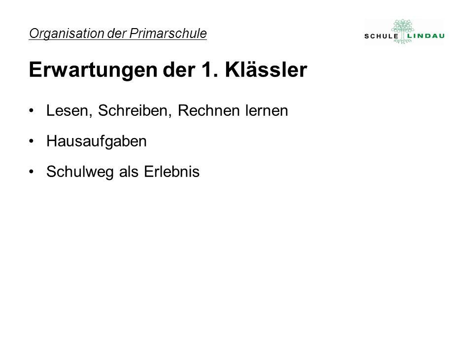 Organisation der Primarschule Erwartungen der 1.