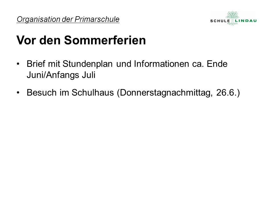 Organisation der Primarschule Vor den Sommerferien Brief mit Stundenplan und Informationen ca.