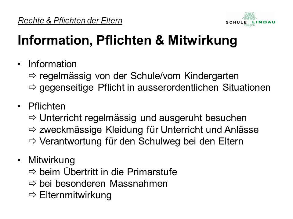 Information regelmässig von der Schule/vom Kindergarten gegenseitige Pflicht in ausserordentlichen Situationen Pflichten Unterricht regelmässig und au