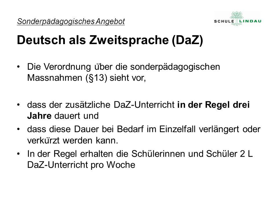 Sonderpädagogisches Angebot Deutsch als Zweitsprache (DaZ) Die Verordnung u ̈ ber die sonderpädagogischen Massnahmen (§13) sieht vor, dass der zusätzl