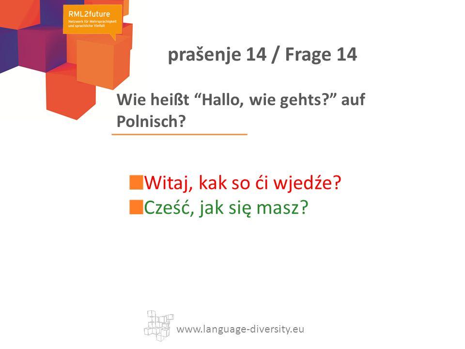 Wie heißt Hallo, wie gehts. auf Polnisch. Witaj, kak so ći wjedźe.