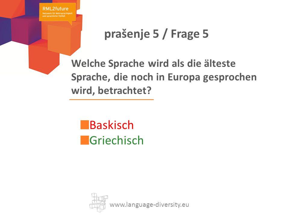 Welche Sprache wird als die älteste Sprache, die noch in Europa gesprochen wird, betrachtet.