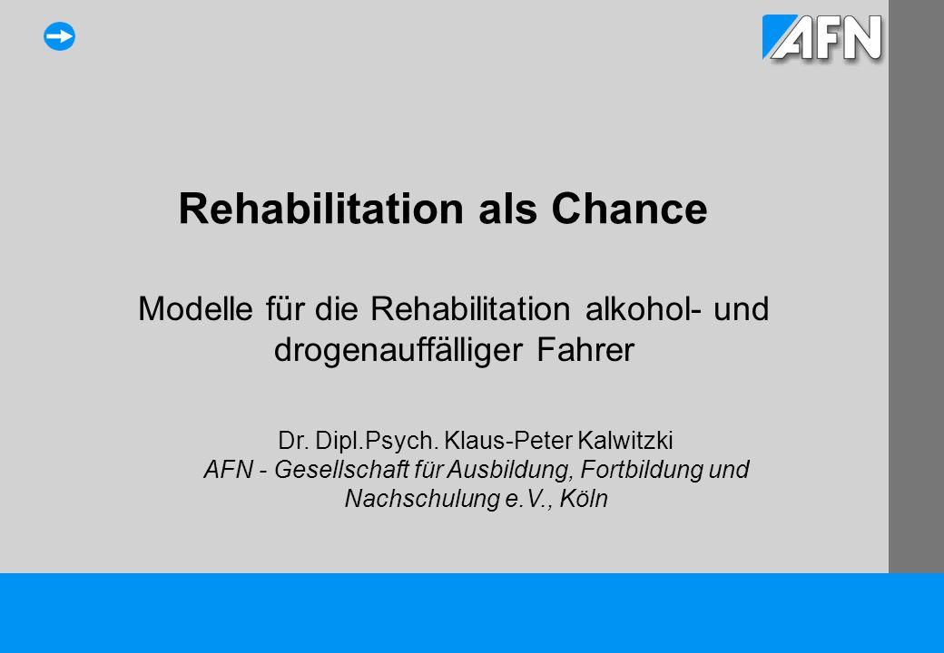 Rehabilitation als Chance Modelle für die Rehabilitation alkohol- und drogenauffälliger Fahrer Dr.