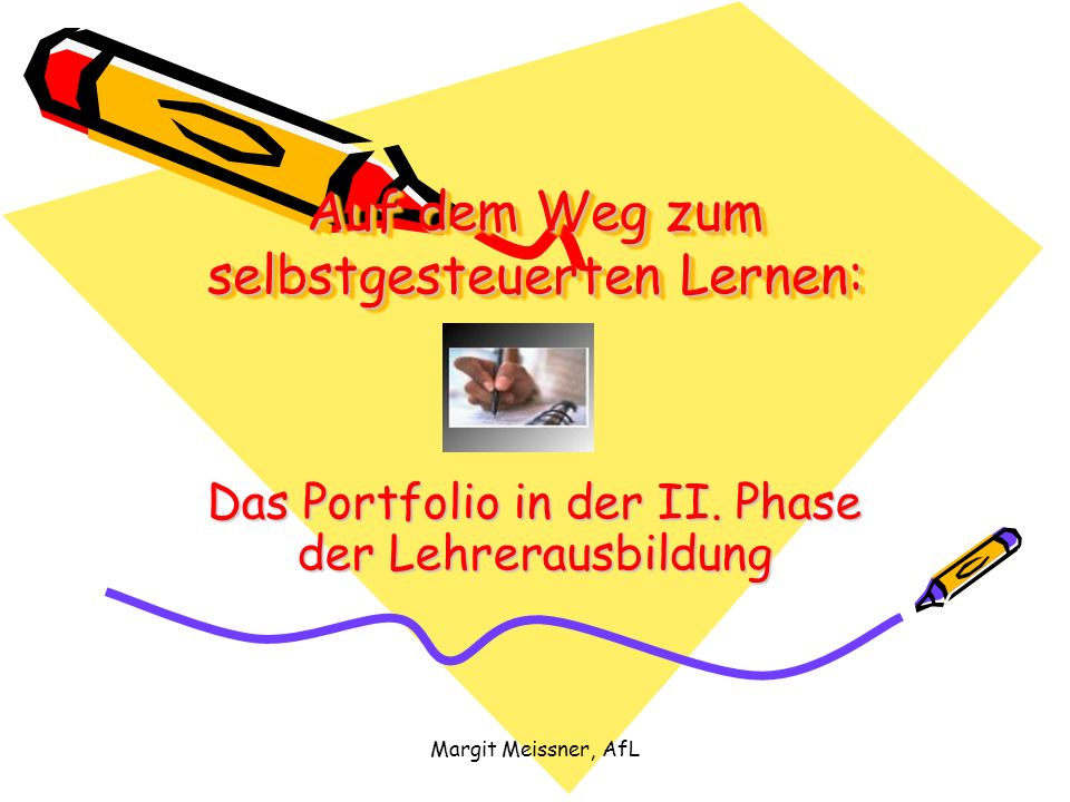 Margit Meissner, AfL Auf dem Weg zum selbstgesteuerten Lernen: Das Portfolio in der II. Phase der Lehrerausbildung