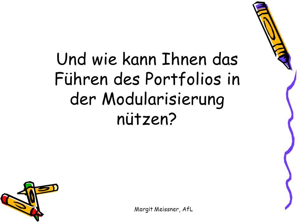 Margit Meissner, AfL Und wie kann Ihnen das Führen des Portfolios in der Modularisierung nützen?