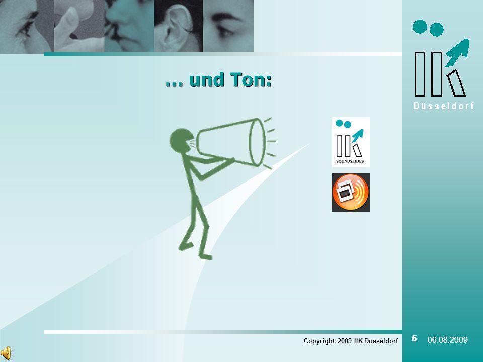 D ü s s e l d o r f … und Ton: Copyright 2009 IIK Düsseldorf 5 06.08.2009