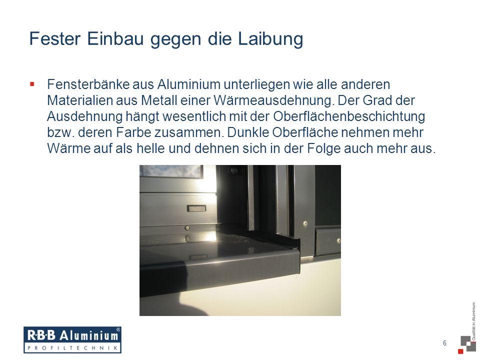 7 / 20 7 Wärmeausdehnung Wärmeausdehnungskoeffizient Aluminium: 23,8 x 10 -6 L x 23,8 x 10 -6 x K = Längendifferenz Aluminium-Fensterbänke dehnen sich bei einem Temperatur- unterschied von 100°C um 2,38 mm pro Meter aus.