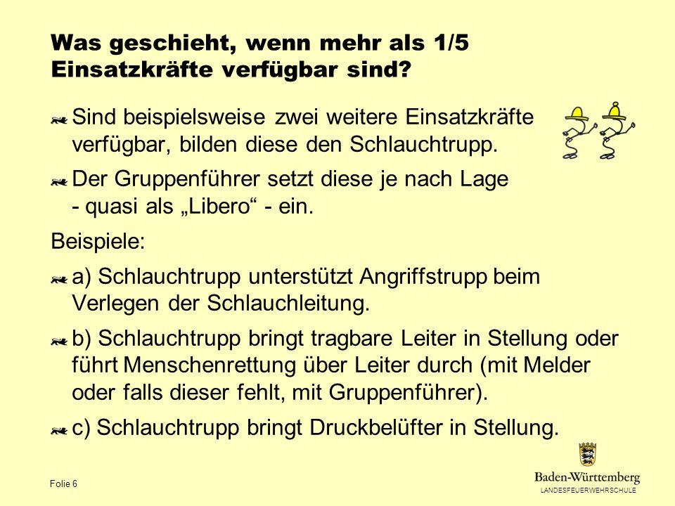 LANDESFEUERWEHRSCHULE Folie 7 Welche Grundsätze werden in der AA 3 noch berücksichtigt.