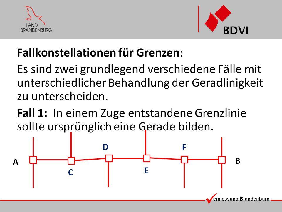 ermessung Brandenburg Fall 2: Grenzpunkte sind später in eine schon bestehende Gerade eingeschaltet worden (fortgeführter Altbestand).