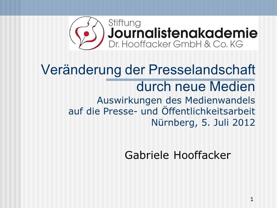 1 Veränderung der Presselandschaft durch neue Medien Auswirkungen des Medienwandels auf die Presse- und Öffentlichkeitsarbeit Nürnberg, 5. Juli 2012 G