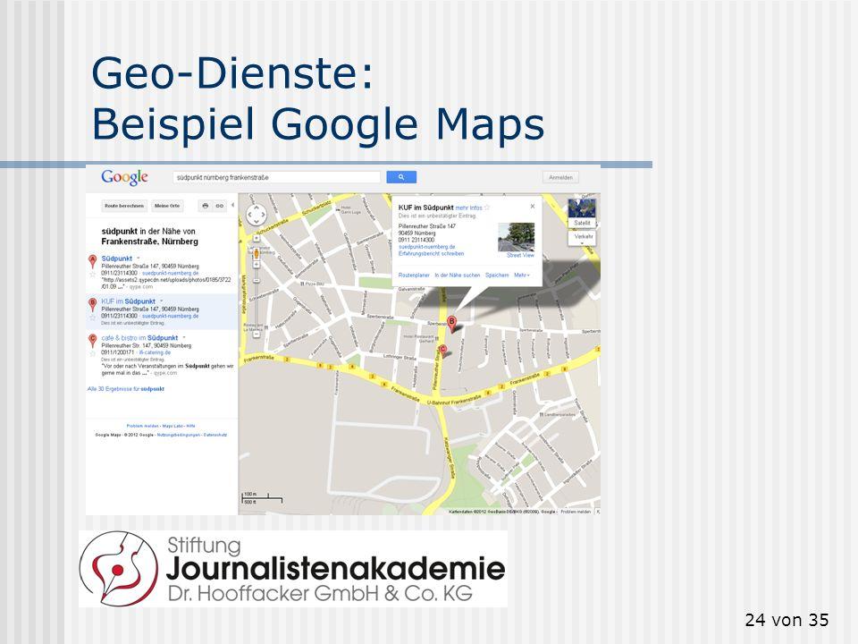 24 von 35 Geo-Dienste: Beispiel Google Maps
