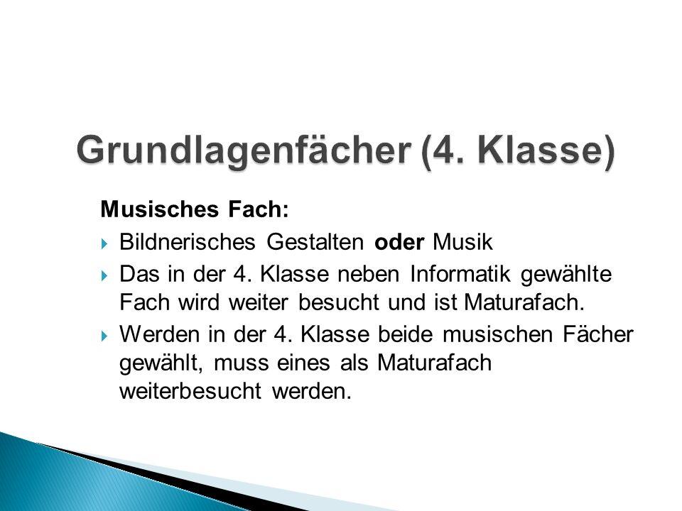 Musisches Fach: Bildnerisches Gestalten oder Musik Das in der 4.