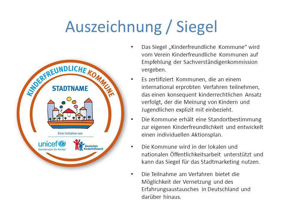 Auszeichnung / Siegel Das Siegel Kinderfreundliche Kommune wird vom Verein Kinderfreundliche Kommunen auf Empfehlung der Sachverständigenkommission vergeben.