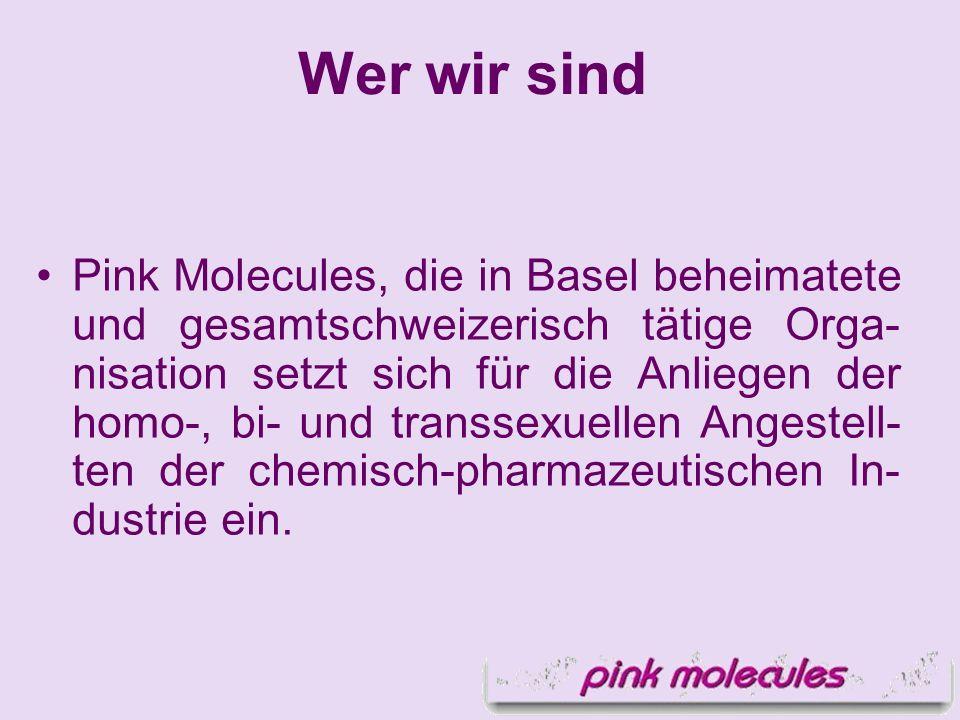 Pink Molecules, die in Basel beheimatete und gesamtschweizerisch tätige Orga- nisation setzt sich für die Anliegen der homo-, bi- und transsexuellen A