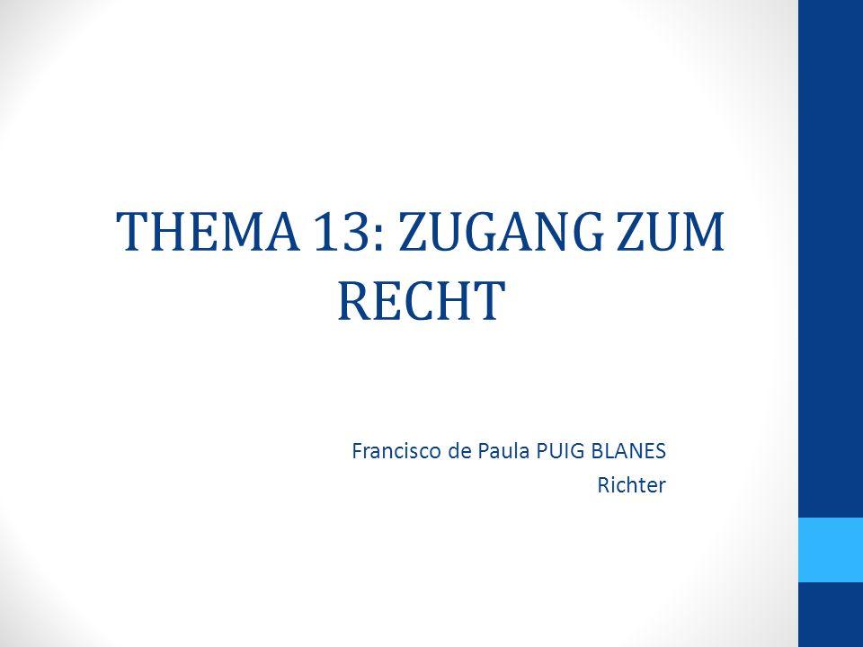 ZUGANG ZUM RECHT Vorgänger: Europarat Empfehlung (81) 7 vom 14.
