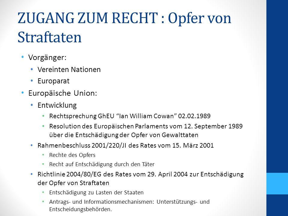 ZUGANG ZUM RECHT: Mediation Vorgänger: Europarat Empfehlung R (98) 1 des Ministerkomitees vom 21.