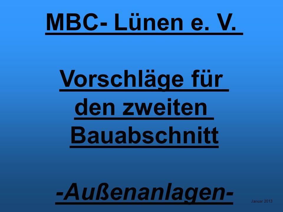 MBC- Lünen e. V. Vorschläge für den zweiten Bauabschnitt -Außenanlagen- Januar 2013