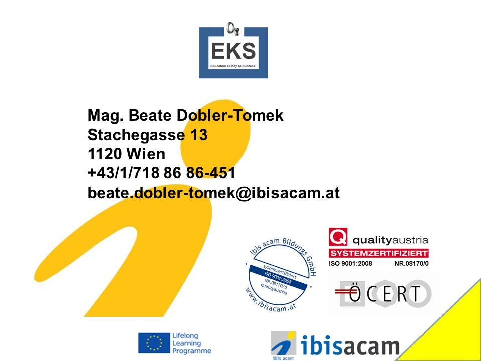 Mag. Beate Dobler-Tomek Stachegasse 13 1120 Wien +43/1/718 86 86-451 beate.dobler-tomek@ibisacam.at