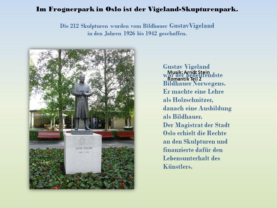 Im Frognerpark in Oslo ist der Vigeland-Skupturenpark.