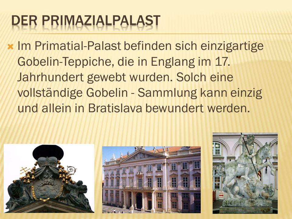 Im Primatial-Palast befinden sich einzigartige Gobelin-Teppiche, die in Englang im 17. Jahrhundert gewebt wurden. Solch eine vollständige Gobelin - Sa