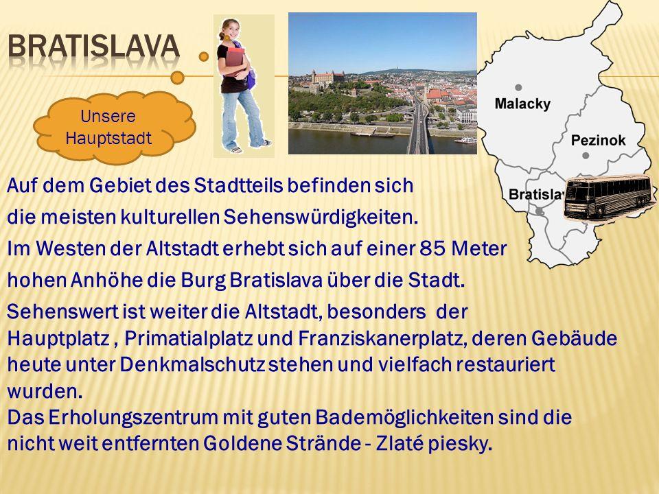 Bratislava ist eine Stadt der Museen.Neben dem Historischen Museum sind es z.B.