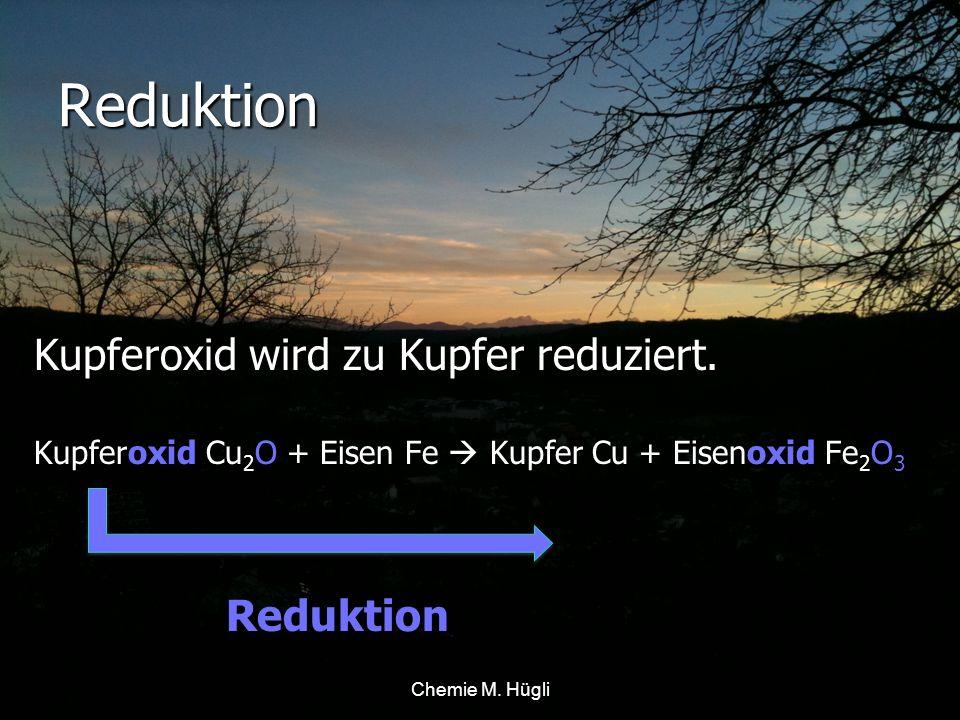 Reduktion Wird einem Oxid der Sauerstoff O 2 entzogen, so wird das Oxid reduziert.