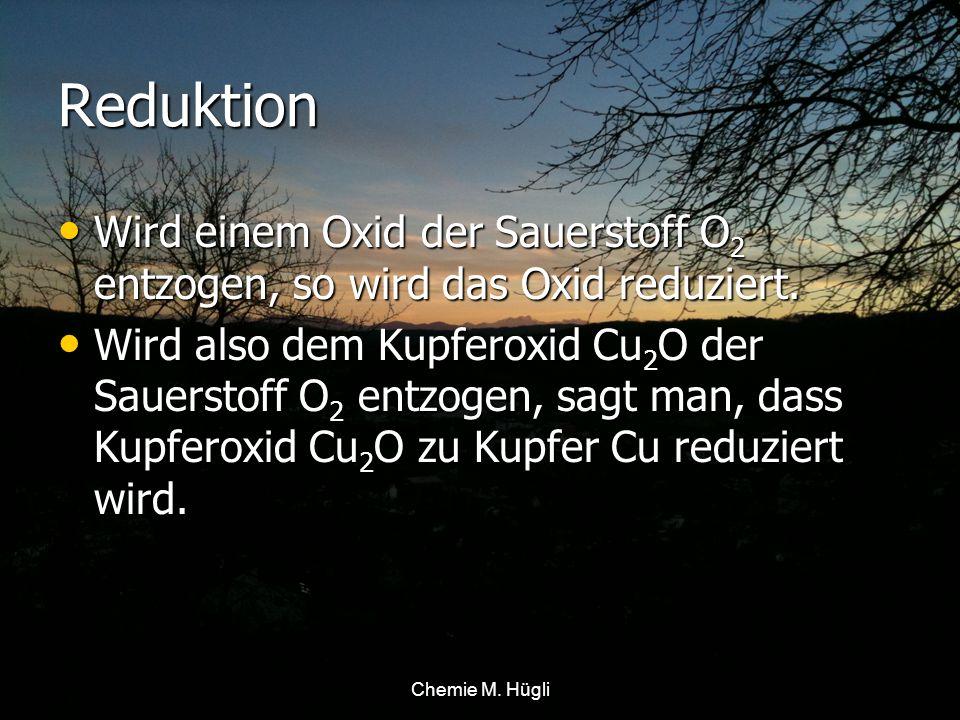 Oxidation Eisen wird zu Eisenoxid Fe 2 O 3 oxidiert.