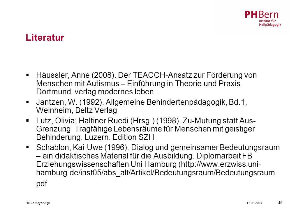 17.05.2014Heike Meyer-Egli 45 Literatur Häussler, Anne (2008).