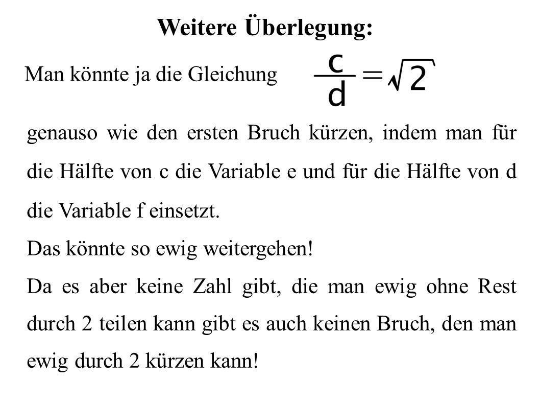 Weitere Überlegung: Man könnte ja die Gleichung genauso wie den ersten Bruch kürzen, indem man für die Hälfte von c die Variable e und für die Hälfte