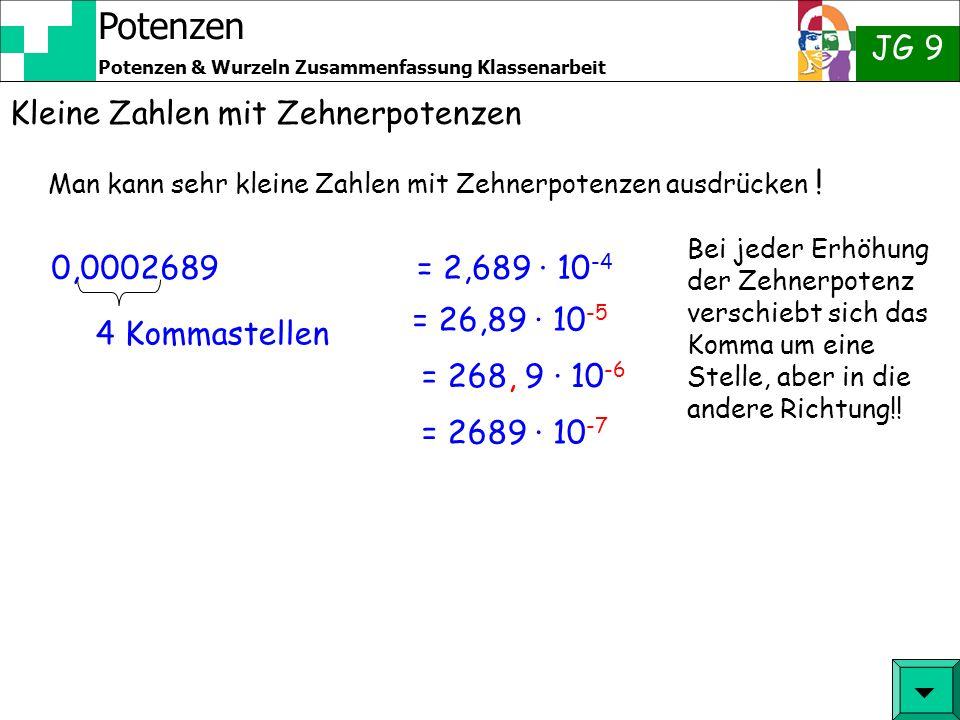 Potenzen JG 9 Potenzen & Wurzeln Zusammenfassung Klassenarbeit Grosse Zahlen mit Zehnerpotenzen Man kann sehr große Zahlen mit Zehnerpotenzen ausdrück