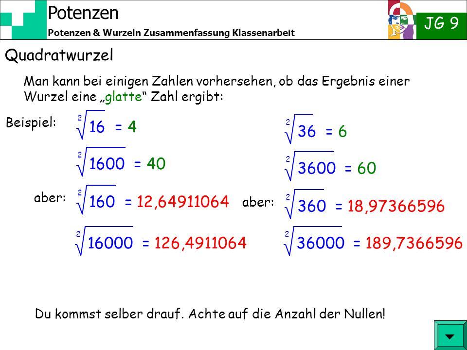 Potenzen JG 9 Potenzen & Wurzeln Zusammenfassung Klassenarbeit Quadratwurzel Die Wurzel gilt nicht als Term, also Rechenanweisung, sondern als Zahl. M