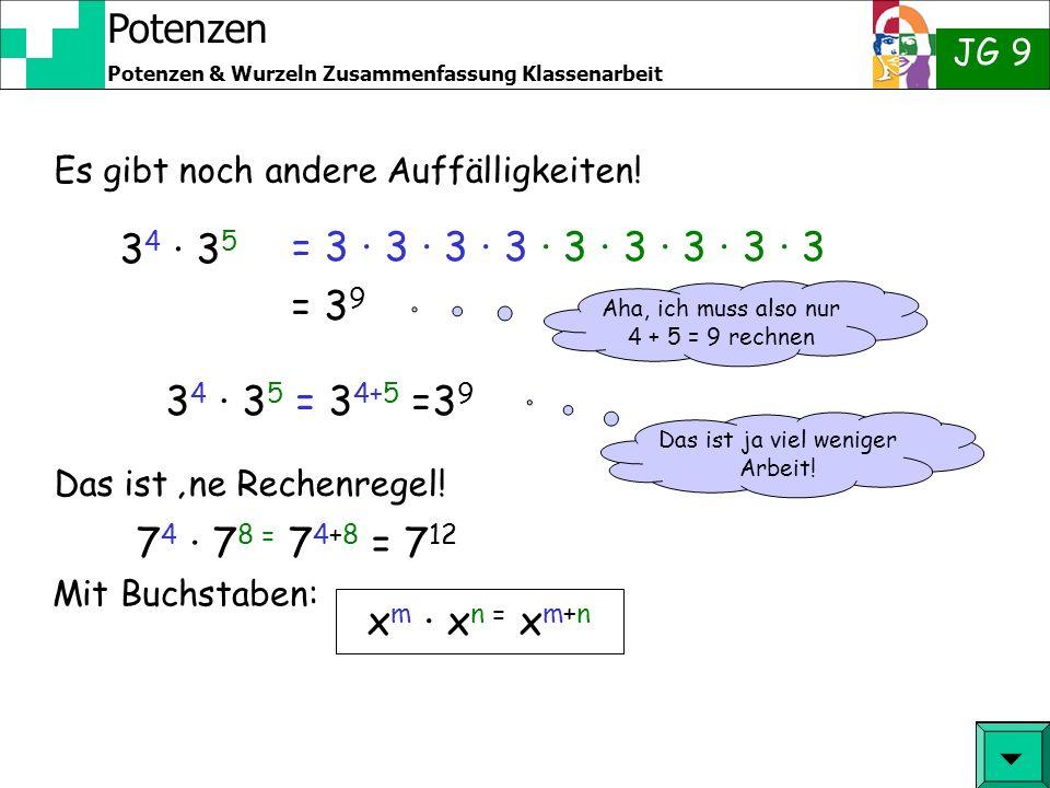 Potenzen JG 9 Potenzen & Wurzeln Zusammenfassung Klassenarbeit (4 + 3)²+ 2 · 5 = Für Potenzen gelten Vorfahrtregeln wie für +, - · und : und () auch.