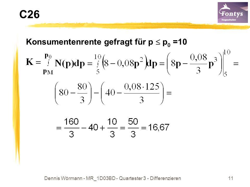 Dennis Wörmann - MR_1D03BD - Quartester 3 - Differenzieren11 Konsumentenrente gefragt für p p 0 =10 C26