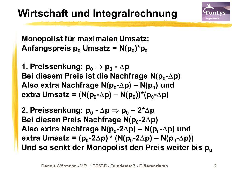 Dennis Wörmann - MR_1D03BD - Quartester 3 - Differenzieren3 Wirtschaft und Integralrechnung