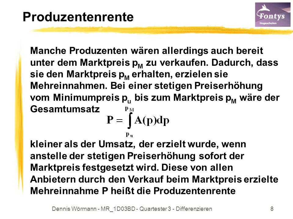 Dennis Wörmann - MR_1D03BD - Quartester 3 - Differenzieren9 Produzentenrente