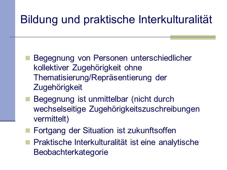 Beispiel: Deutschländer- reich Problem dieser Konzeption interkultureller Bildung: Verengung von Bildung auf eine Denkleistung Bildung und diskursive