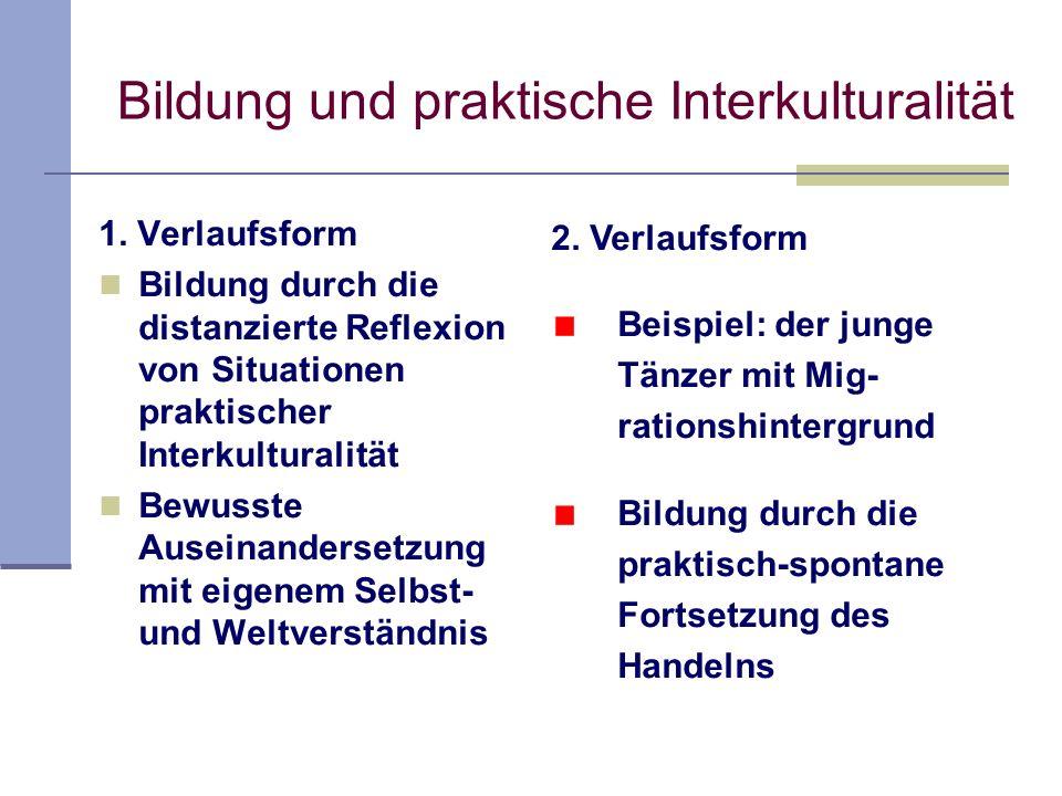 Beispiel: High Five Zwei Verlaufsformen informeller Bildungsprozesse Bildung und praktische Interkulturalität