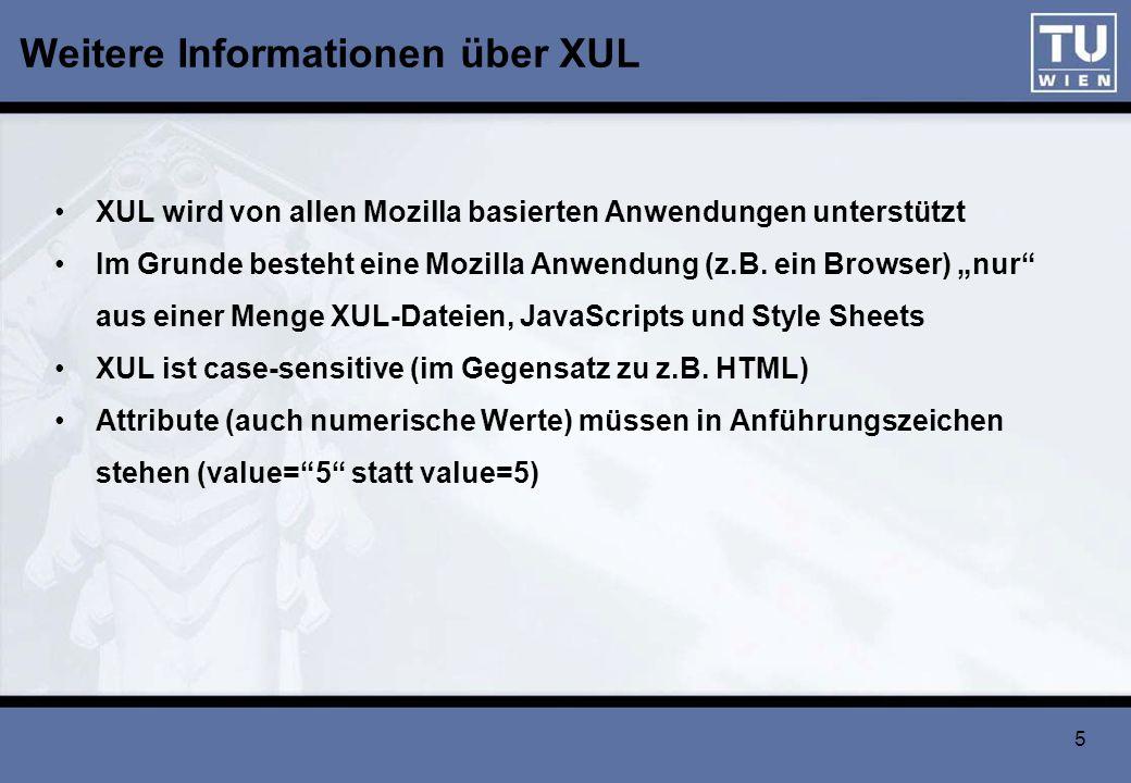 16 Ressourcen zu XUL http://www.mozilla.org/projects/xul/ http://www.mozilla.org/xpfe/ http://www.xulplanet.com/ Umfangreich mit gutem Tutorial und XUL Referenz http://www.hevanet.com/acorbin/xul/top.xul XUL Elemente Grundelemente Source + Demos XUL - Anwendungen: https://addons.mozilla.org/extensions/showlist.php?application=firefox &category=XUL%20Applicationshttps://addons.mozilla.org/extensions/showlist.php?application=firefox &category=XUL%20Applications