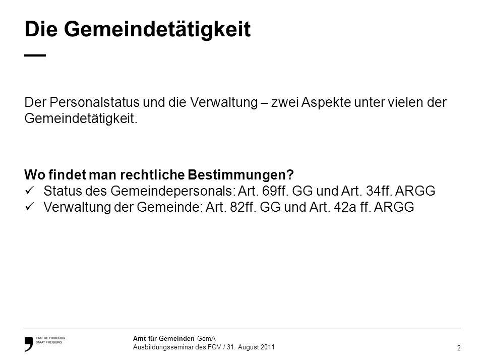 23 Amt für Gemeinden GemA Ausbildungsseminar des FGV / 31. August 2011 Fragen