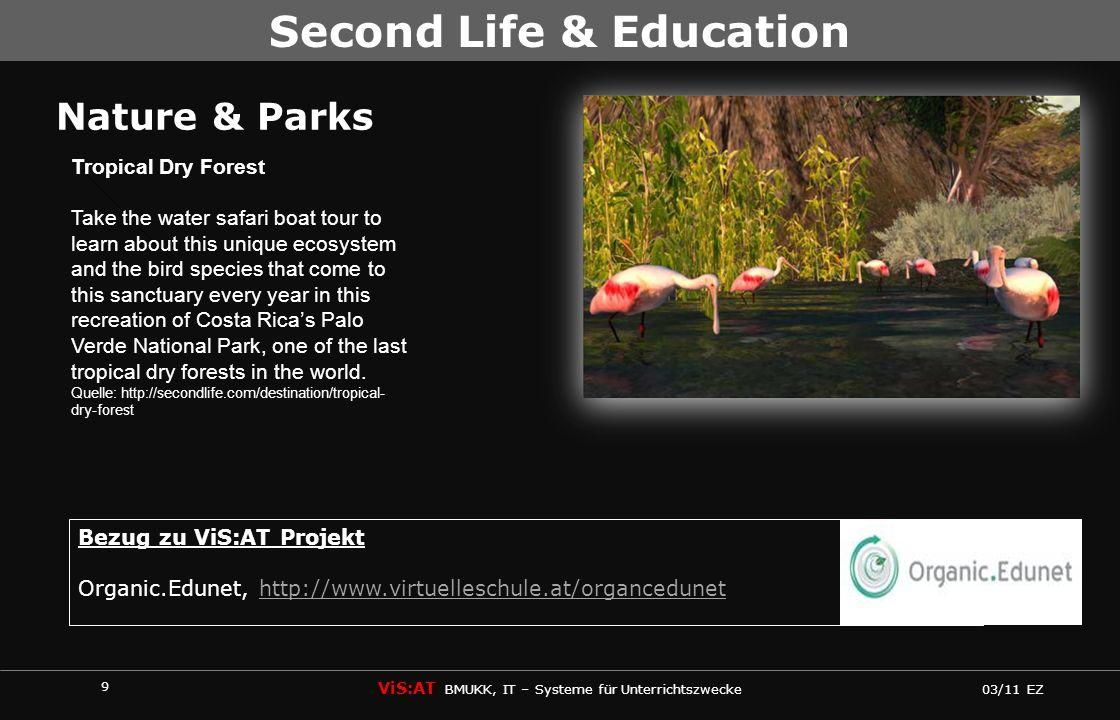9 ViS:AT BMUKK, IT – Systeme für Unterrichtszwecke 03/11 EZ Second Life & Education Nature & Parks Tropical Dry Forest Take the water safari boat tour