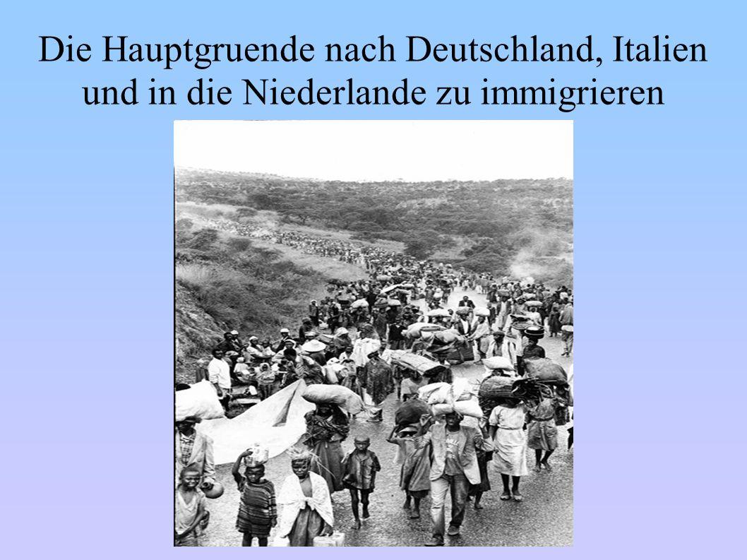 Die Hauptgruende nach Deutschland, Italien und in die Niederlande zu immigrieren