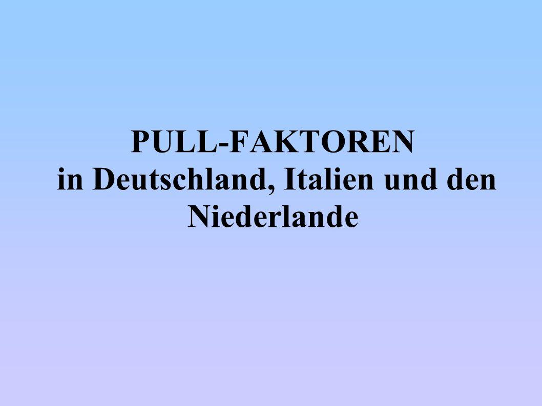 PULL-FAKTOREN in Deutschland, Italien und den Niederlande