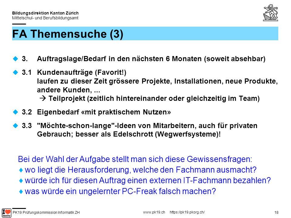 PK19 Prüfungskommission Informatik ZH www.pk19.ch https://pk19.pkorg.ch/ Bildungsdirektion Kanton Zürich Mittelschul- und Berufsbildungsamt 19 FA Themensuche (4) Schlechte Erfahrungen.