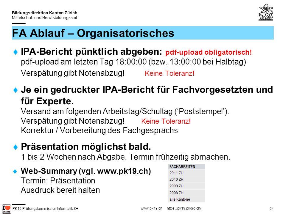 PK19 Prüfungskommission Informatik ZH www.pk19.ch https://pk19.pkorg.ch/ Bildungsdirektion Kanton Zürich Mittelschul- und Berufsbildungsamt 25 Facharbeit – IPA-Bericht Genügend Zeit vorsehen.