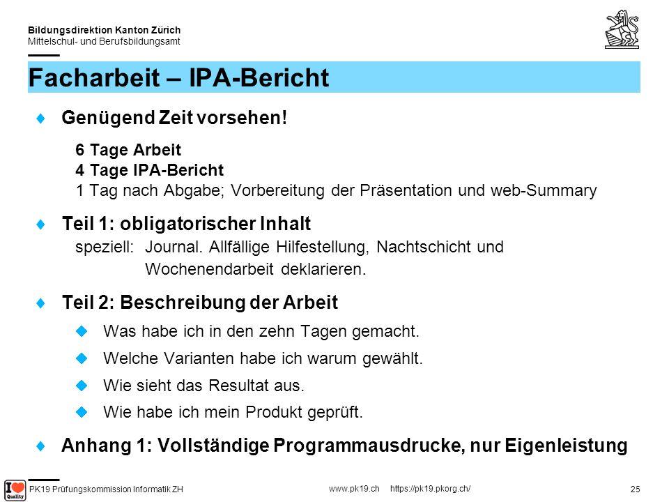 PK19 Prüfungskommission Informatik ZH www.pk19.ch https://pk19.pkorg.ch/ Bildungsdirektion Kanton Zürich Mittelschul- und Berufsbildungsamt 26 Facharbeit – Präsentation & Fachgespräch Vortrag 15...